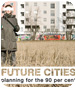 Future Cities: planning for the 90%